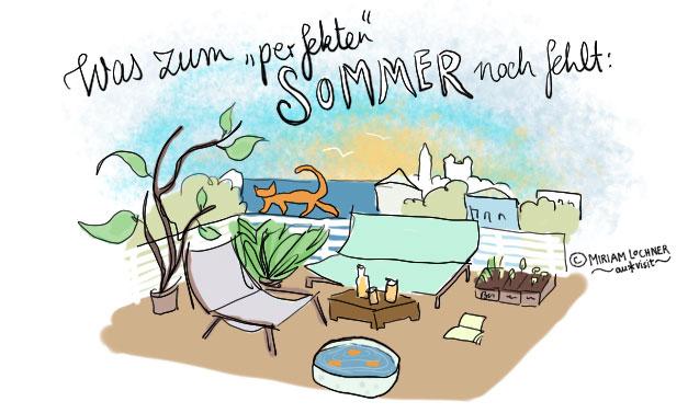 Was fehlt zum perfekten Sommer?