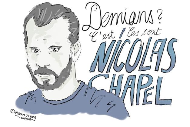 Demians: Das ist Nicolas Chapel