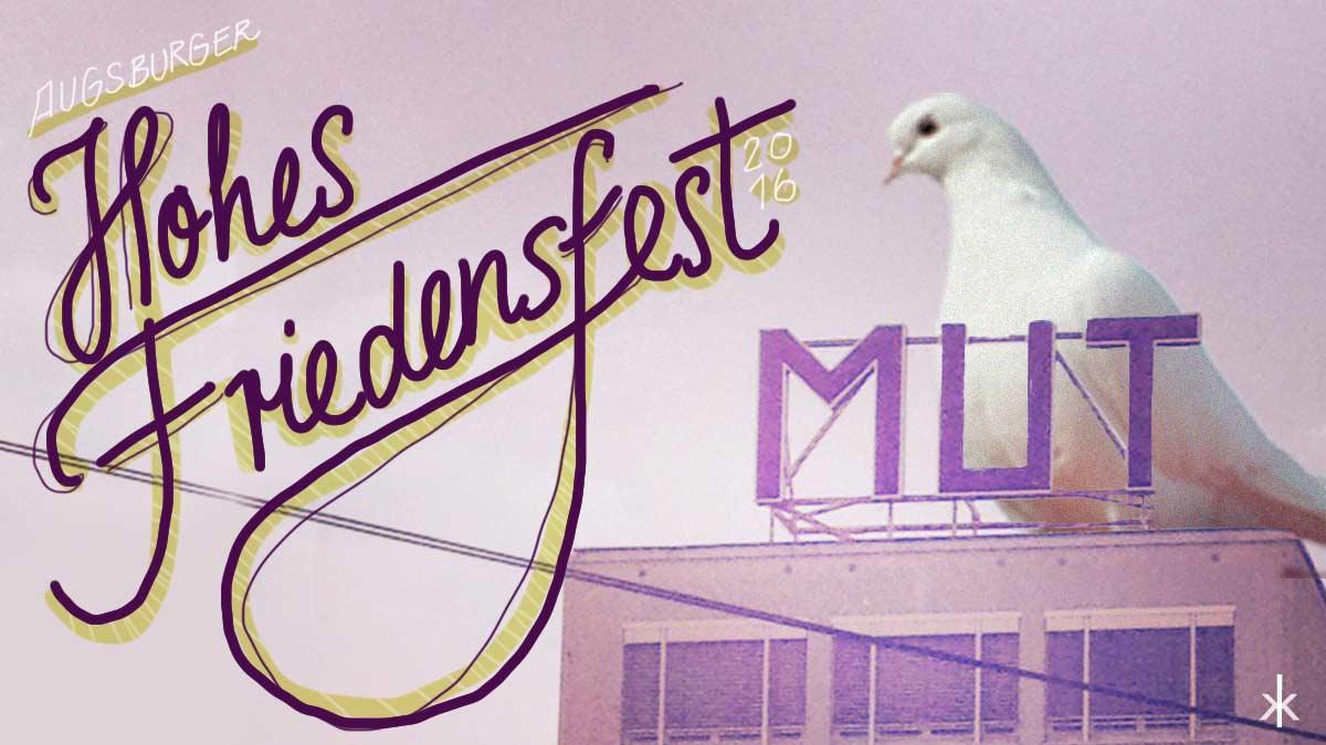Hohes Friedensfest: MUT in Augsburg!