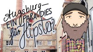 Augsburg – eine Stadt für Hipster?