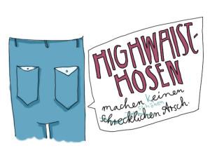 High-Waist-Hosen machen Kastenarsch.